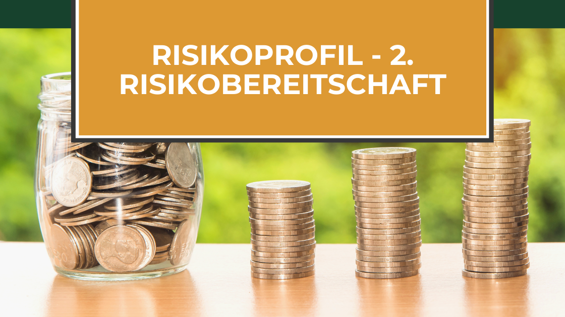 Dein Risikoprofil als Grundlage für deine Anlageentscheidung (Teil 2: Risikobereitschaft ermitteln)