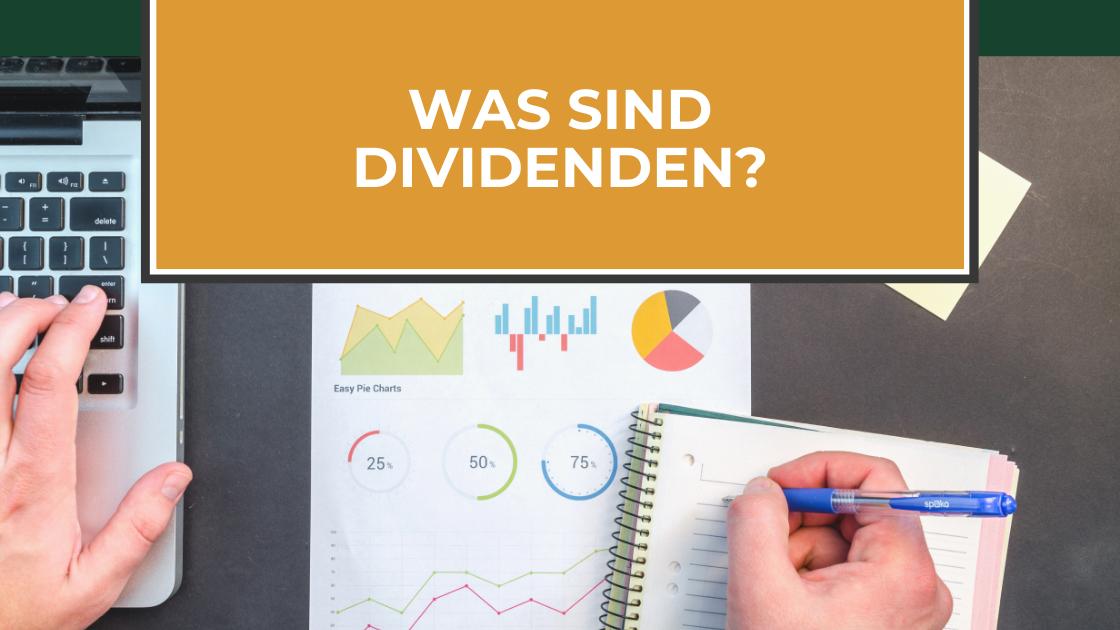 Einfach erklärt – Was sind Dividenden?